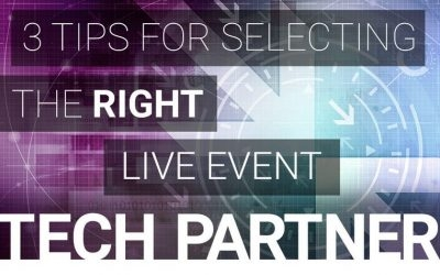 3 Tips for Selecting the Right Live Event Technology Partner