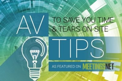 AV Tips to Save You Time and Tears On Site
