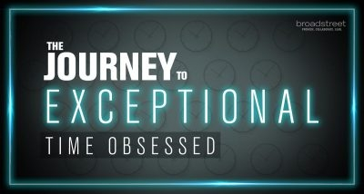 The Journey To Exceptional: Time Obsessed