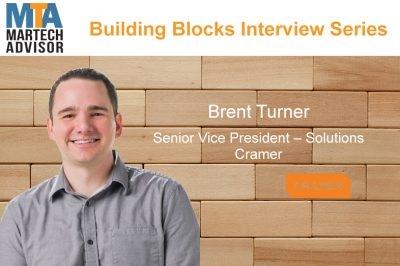Building Blocks: Brent Turner, Senior Vice President of Solutions, Cramer Talks Marketing Tech