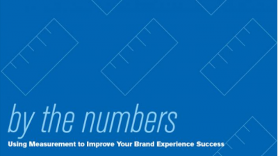 By the Numbers: Using Measurement to Improve Your Brand Experience Success